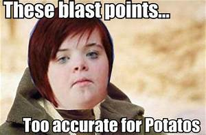 Those Blast Points....   I Can Count to Potato   Know Your ...