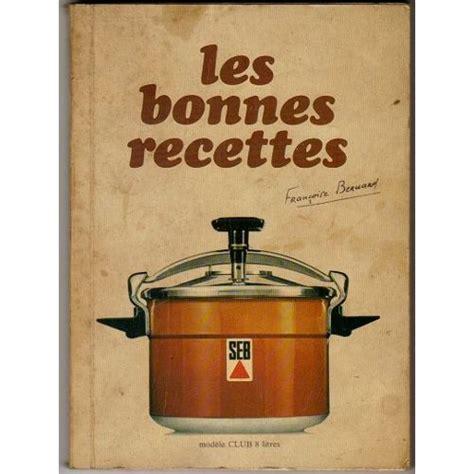 livre de cuisine ancien les bonnes recettes de bernard francoise livre neuf occasion