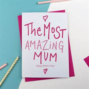 most amazing mummy or mum mothers day card by a is for ...