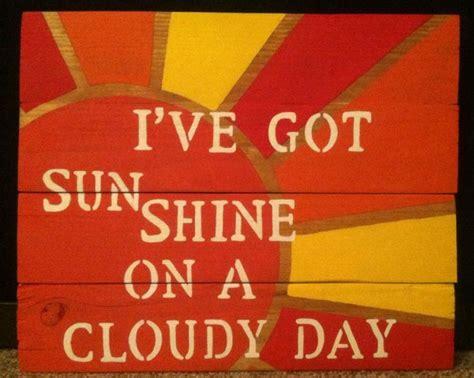 I've Got Sunshine On A Cloudy Day; Pallet Wood