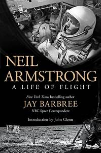 Book Review: Neil Armstrong - A Life of Flight by Jay ...