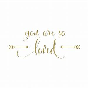 You are so Loved Vinyl Wall Decal version 2, arrows, gold