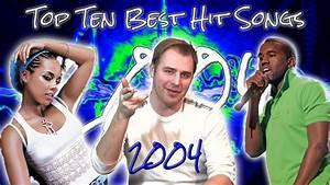 The Top Ten Best Hit Songs Of 2004 Youtube