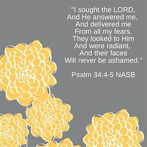 Psalm 34:4-5.   Scriptures are the Word of the Lord ...