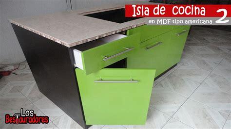 isla de cocina en mdf tipo americana parte  youtube
