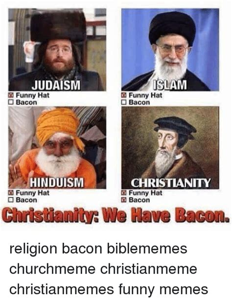 Funny Muslim Memes - judaism islam funny hat o bacon bacon hinduism christianity funny hat funny hat o bacon di bacon