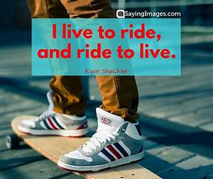 35 Awesome Skateboarding Quotes