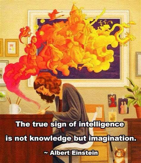 einstein quote quot the true sign of intelligence is not knowledge but imagination quot albert