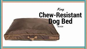 Kong chew resistant heavy duty pillow bed review mhl for Chew proof dog bed reviews