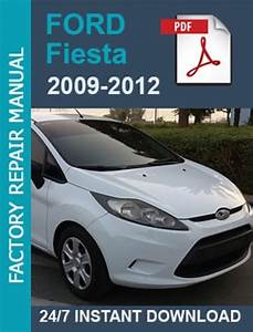 Ford Fiesta 2009 2010 2011 2012 Workshop Service Manual