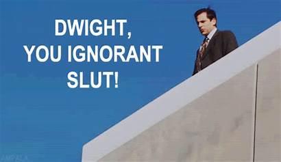 Dwight Ignorant Michael Office Slut Scott Quotes