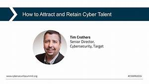 How to Attract and Retain Cyber Talent - YouTube