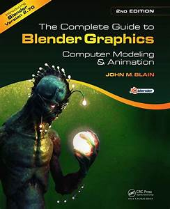 The Complete Guide To Blender Graphics  Second Edition  Computer Modeling And Animation