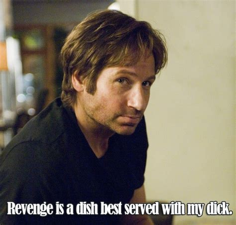 The Best Hank Moody Quotes: Revenge is a Dish Best Served ...