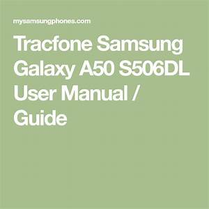 Tracfone Samsung Galaxy A50 S506dl User Manual    Guide In