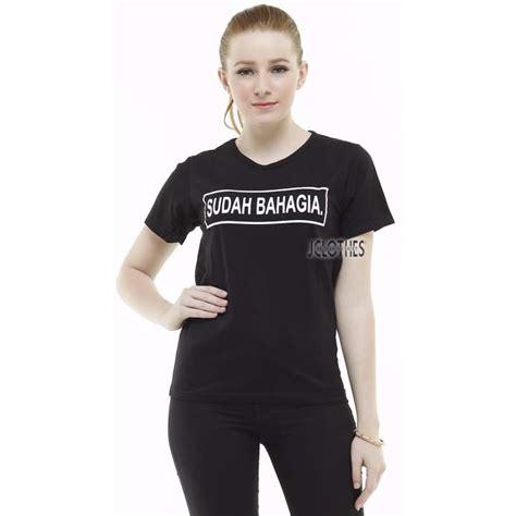 jclothes kaos cewe kaos wanita baju sudah bahagia hitam lazada indonesia