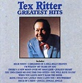 Tex Ritter - Greatest Hits (1990, CD) | Discogs