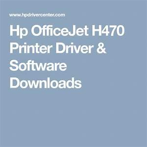 Hp Officejet H470 Printer Driver  U0026 Software Downloads