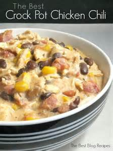 the best crock pot chicken chili the best recipes