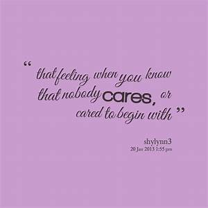 Famous quotes about 'Nobody Cares' - Sualci Quotes