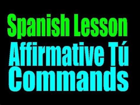 spanish lesson affirmative tu commands familiar