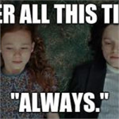 Lily Meme - snape always meme www pixshark com images galleries with a bite