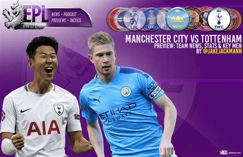 Manchester City vs Tottenham Preview - EPL Index ...