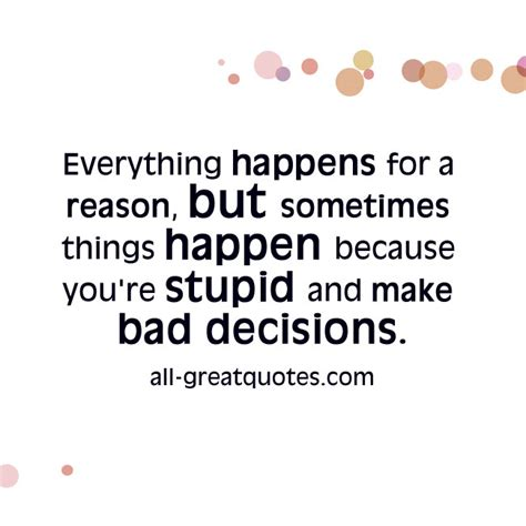 Things Always Happen Reason Quotes