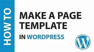 How to make a page template in wordpress youtube for Create a new page template wordpress