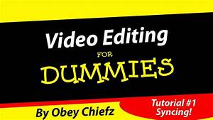 Obey Chiefz  Video Editing For Dummies