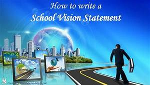 Samples Of Objectives How To Write School Vision Statements Youtube