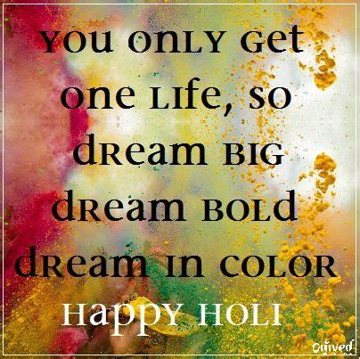 dreams in color you only get one so big bold in
