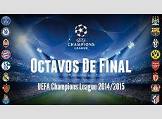 Octavos de Final UEFA Champions League 20142015 YouTube