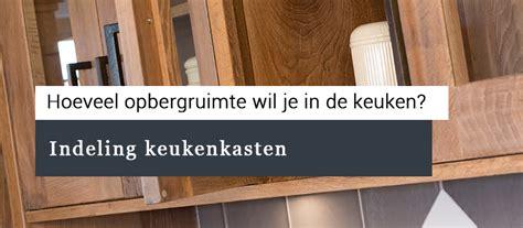 Werkbladhoogte Keuken by Keukenkasten Indeling En Opbergruimte In De Keuken