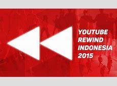Video Youtube Rewind Indonesia 2015 GULANGGULINGCOM