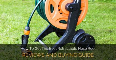 How To Get The Best Retractable Hose Reel