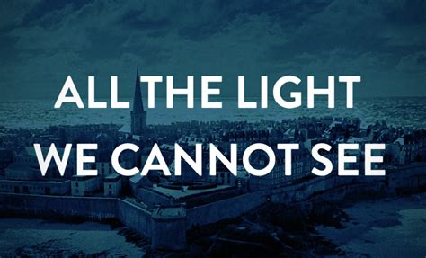 Anthony Doerr All The Light We Cannot See All The Light