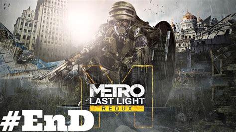 Metro Last Light Ending by Metro Last Light Let S Play Part 26 End Bad