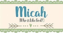All about the name Micah, including the meaning, origin ...