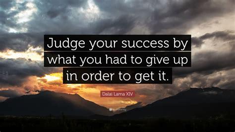 dalai  xiv quote judge  success