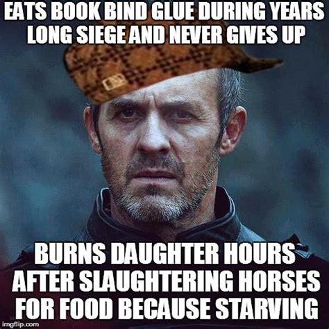 Stannis Meme - dumb dumber s vendetta against stannis baratheon thrones amino