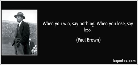 When You Say Nothing At All: When You Win, Say Nothing. When You Lose, Say Less