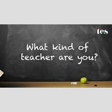 What Type Of Teacher Are You?  Youtube