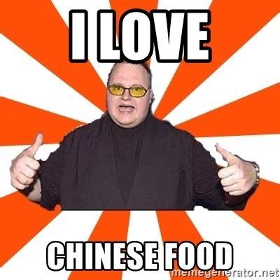 Chinese Meme Generator - i love chinese food soykimschmitz meme generator
