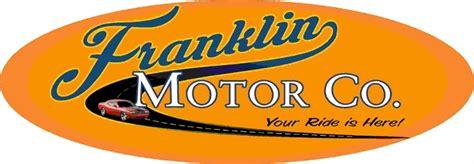 Franklin Motor Co   Nashville, TN: Read Consumer reviews