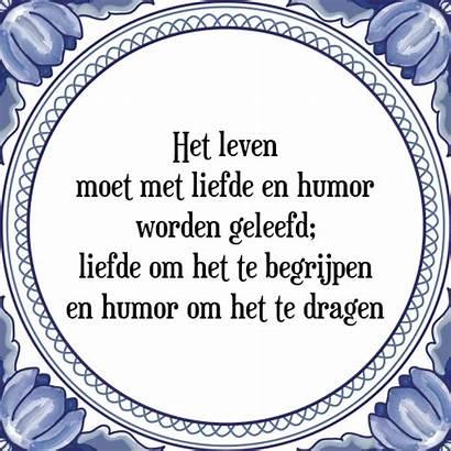 Leven Spreuk Geleefd Tegelspreuken Humor Spreuken Liefde