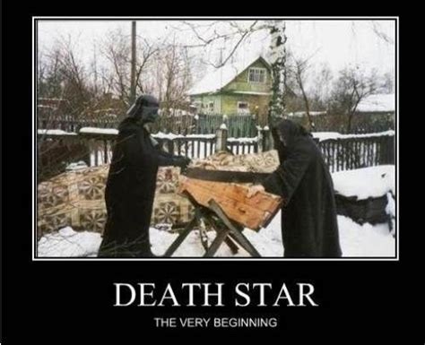 Death Meme - death star the very beginning neat pics pinterest funny mondays and we