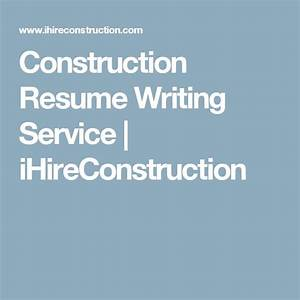 1000 ideas about resume writing services on pinterest for Construction resume writing services