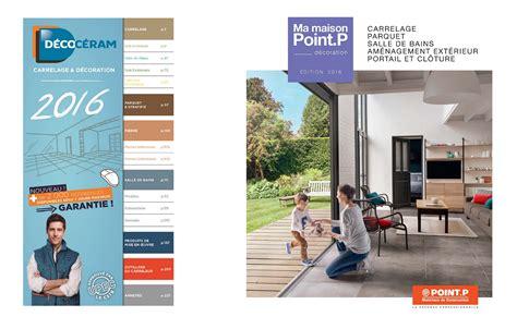 nouveaux catalogues d 233 coc 233 ram et point p entrepreneurs