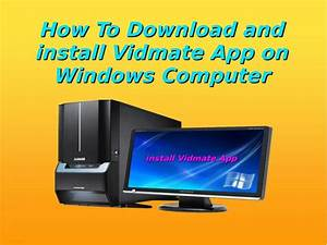 Latest Windows Updates Ppt How To Download And Install Vidmate App On Windows